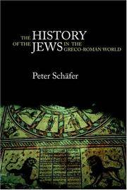 The History of the Jews in the Greco-Roman World: The Jews of Palestine from Alexander the Great to the Arab Conquest by Peter Schäfer