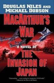 MacArthur's War : A Novel of the Invasion of Japan by  Douglas Niles - Hardcover - from Better World Books  (SKU: GRP63486324)