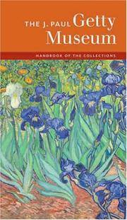 The J. Paul Getty Museum Handbook of the Collections (Getty Trust Publications, J. Paul Getty...
