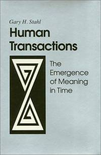 Human Transactions: The Emergence of Meaning in Time