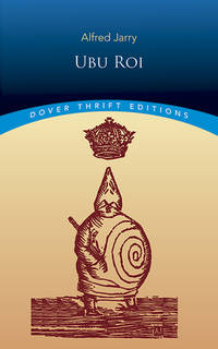 Ubu Roi (Dover Thrift Editions) by Alfred Jarry - Paperback - from Wonder Book (SKU: L20A-01419)
