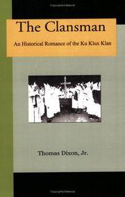 image of The Clansman: An Historical Romance Of The Ku Klux Klan