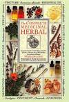 image of The Complete Medicinal Herbal: A Practical Guide to the Healing Properties of Herbs, with More Than 250 Remedies for Common Ailments