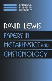 Papers in Metaphysics and Epistemology (Cambridge Studies in Philosophy Vol. 2)