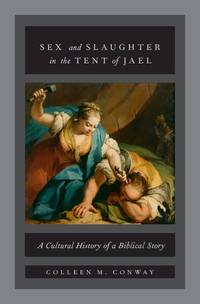 SEX AND SLAUGHTER IN THE TENT OF JAEL: