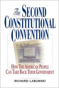 image of The Second Constitutional Convention: How The American People Can Take Back Their Government