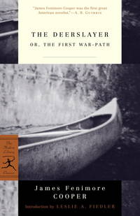 The Deerslayer: or, The First War-Path (Modern Library Classics)