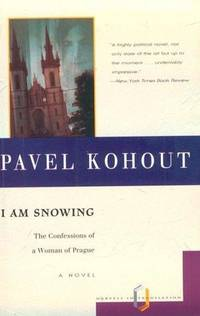 I Am Snowing: The Confessions Of A Woman of Prague