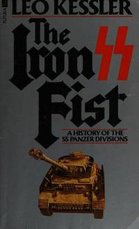 The Iron Fist --- the HistoryStory Of the Ss Panzer Divisions Between 1943-1945