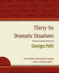 36 Dramatic Situations - Georges Polti by Georges Polti - Paperback - 2007-11-08 - from Ergodebooks and Biblio.com