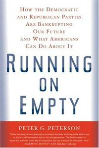 Running on Empty: How the Democratic and Republican Parties Are Bankrupting Our Future and What...