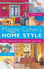 MAGGIE COLVIN'S HOME STYLE - QUICK MAKE-OVERS TO TRANSFORM YOUR HOME