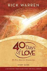 40 Days of Love Video Study Guide: We Were Made for Relationships by  Rick Warren - Paperback - from Better World Books  (SKU: GRP94393534)