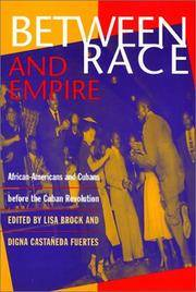 Between Race and Empire: African-Americans and Cubans before the Cuban Revolution by Lisa Brock; Digna Castenada-Fuertes - Paperback - 1998-04-14 - from Ergodebooks (SKU: SONG1566395879)