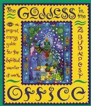 The Goddess in the Office  A Personal Energy Guide for the Spiritual  Warrior at Work