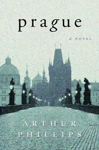 Prague: A Novel by  Arthur Phillips - Paperback - Later Printing - 2002 - from Kathleen Simpson (SKU: 15350)
