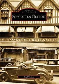 Forgotten Detroit