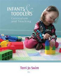 Infants and Toddlers: Curriculum and Teaching (8th Edition)
