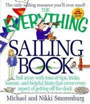 The Everything Sailing Book: Sail Away With Tons of Tips, Tricks, Lessons,  and Helpful Hints That Cover Every Aspect of Getting Off the Dock