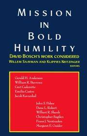 Mission in Bold Humility: David Bosch's Work Considered Saayman, Willem and Kritzinger, Klippies