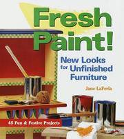 Fresh Paint!: New Looks for Unfinished Furniture