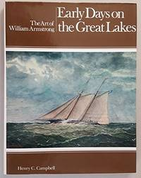 Early Days on the Great Lakes:  The Art of William Armstrong