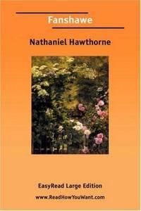 Fanshawe by Nathaniel Hawthorne - Paperback - 2006-11-01 - from Ergodebooks (SKU: SONG1425031870)