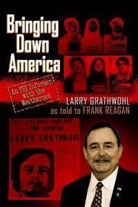 Bringing Down America: An FBI Informer with the Weathermen