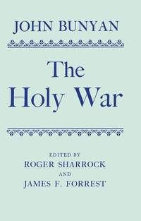 image of The Holy War: Made by Shaddai upon Diabolus for the Regaining of the Metropolis of the World Or, the Losing and Taking again of the Town on Mansoul (|c OET |t Oxford English Texts)