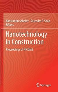 NANOTECHNOLOGY IN CONSTRUCTION: PROCEEDINGS OF NICOM5