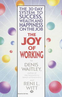 The Joy of Working: The 30-Day System to Success, Wealth, and Happineb