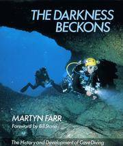 image of Darkness Beckons : The History and Development of Cave Diving