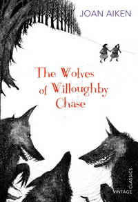 image of The Wolves of Willoughby Chase (Vintage Childrens Classics)