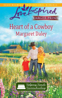 Heart of a Cowboy (Helping Hands Homeschooling Series #2) (Larger Print Love Inspired #573)