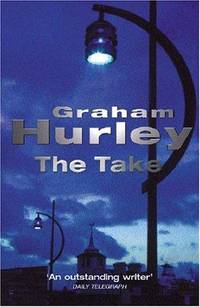 The Take (A DI Joe Farady Investigation) by Graham Hurley - First edition - 2001 - from Stephen Howell (SKU: 797)