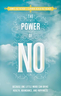 POWER OF NO: Because One Little Word Can Bring Health, Abundance & Happiness
