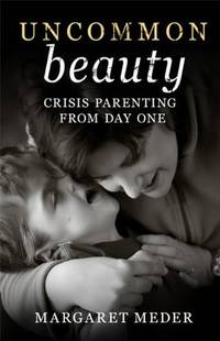 Uncommon Beauty - Crisis Parenting from Day One