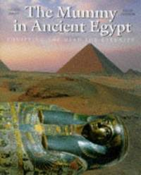 The Mummy in Ancient Egypt : Equipping the Dead for Eternity