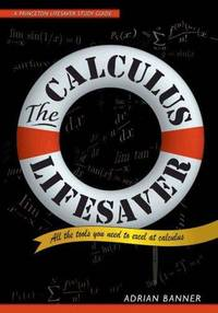 The Calculus Lifesaver: All the Tools You Need to Excel at Calculus (Princeton Lifesaver Study...