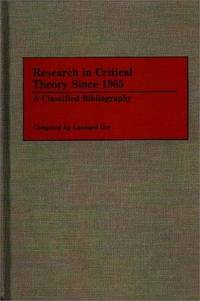 Research in Critical Theory Since 1965: A Classified Bibliography (Bibliographies and Indexes in...