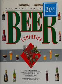 Michael Jackson's Beer Companion: The World's Great Beer Styles, Gastronomy, and Traditions
