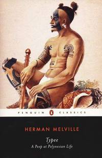 Typee: A Peep at Polynesian Life (Penguin Classics) by Melville, Herman