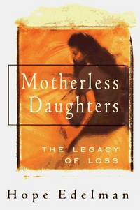 image of Motherless Daughters : The Legacy of Loss