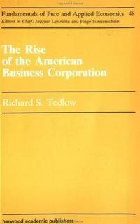 Rise Of An American Business C (Fundamentals of Pure and Applied Economics) by Richard S. Tedlow - Paperback - 1991-01-01 - from Ergodebooks (SKU: SONG3718650886)