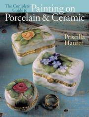 The Complete Guide To Painting On Porcelain  Ceramic