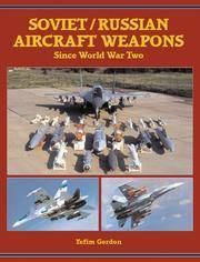 Soviet/Russian Aircraft Weapons: Since World War Two by  Yefim Gordon - Hardcover - 12/16/2004 - from Greener Books Ltd and Biblio.com