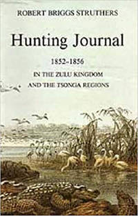 Hunting Journal 1852-55 (Killie Campbell Africana Library Publications)