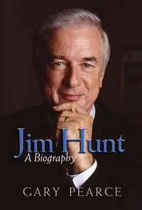 Jim Hunt: A Biography.  (SIGNED BY BOTH AUTHOR AND SUBJECT)