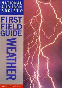 National Audubon Society First Field Guide: Weather