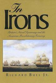 In Irons: Britain\'s Maval Supremacy And The American Revolutionary Economy